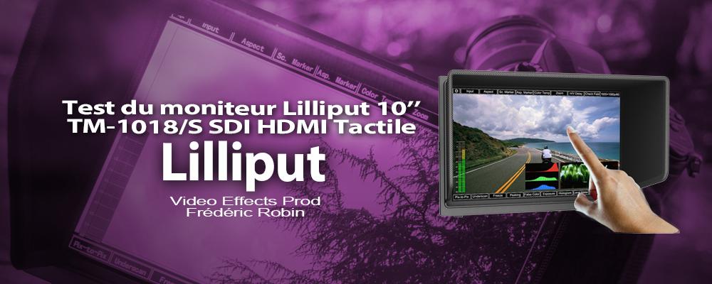 "Test du moniteur Lilliput Tactile 10"" SDI/HDMI"