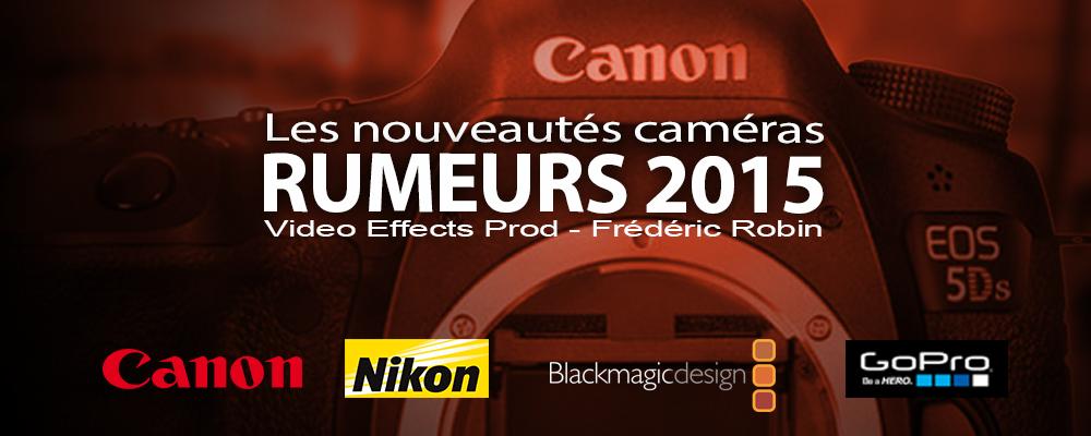 Les plus excitantes caméras pour 2015
