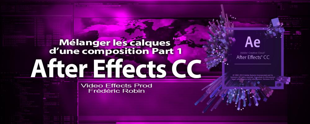 After Effects : Mélanger les différents calques d'une composition