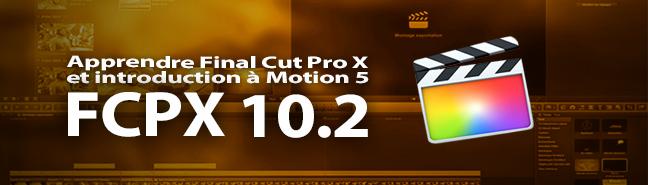Une formation complète à FCPX 10.2