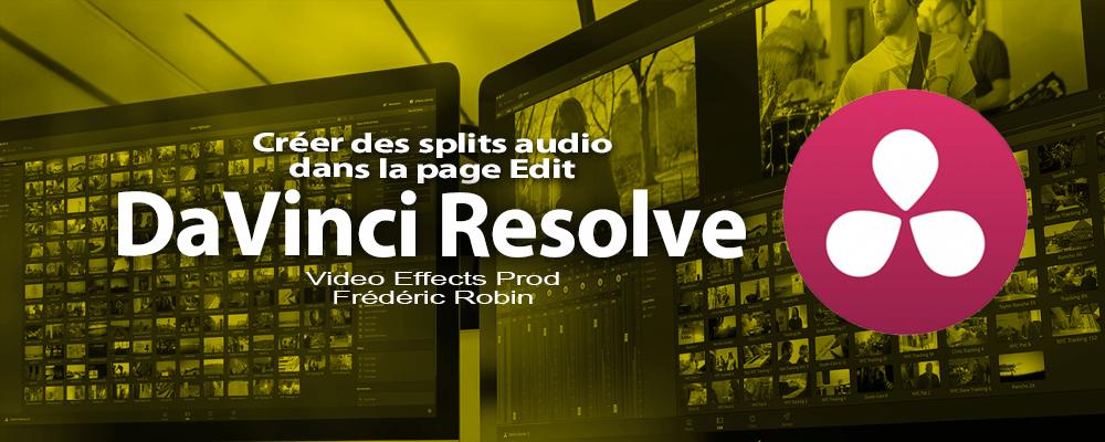 DaVinci Resolve 12 : Réaliser des splits audio (#video19)
