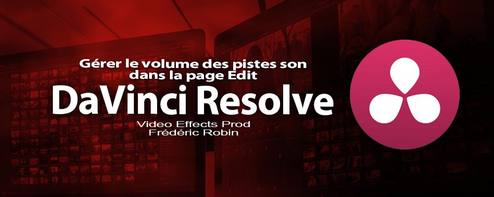 DaVinci Resolve 12 : Gérer le volume d'une piste son (#video21)