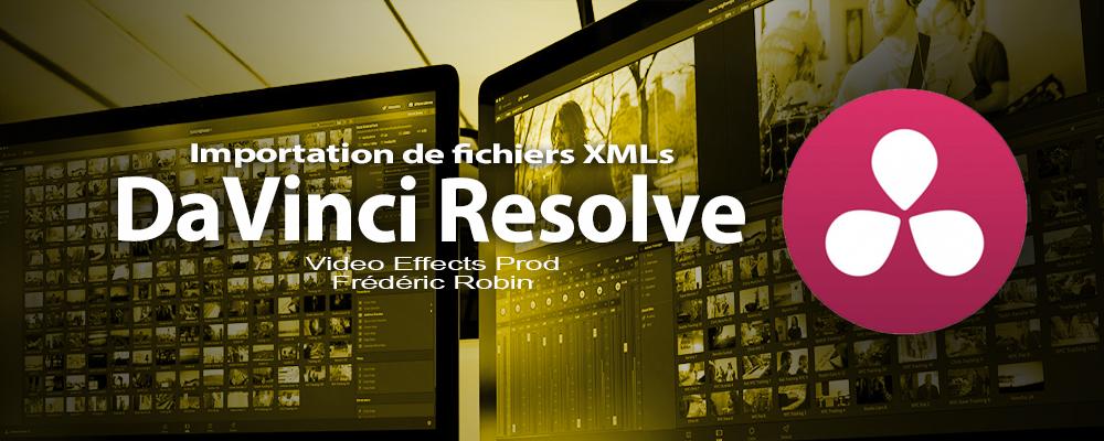 DaVinci Resolve 12 : Importation d'un fichier XML (#video24)