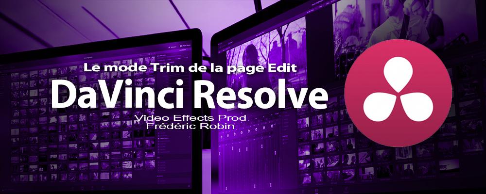 DaVinci Resolve 12 : le mode Trim de la page Edit (#video27)