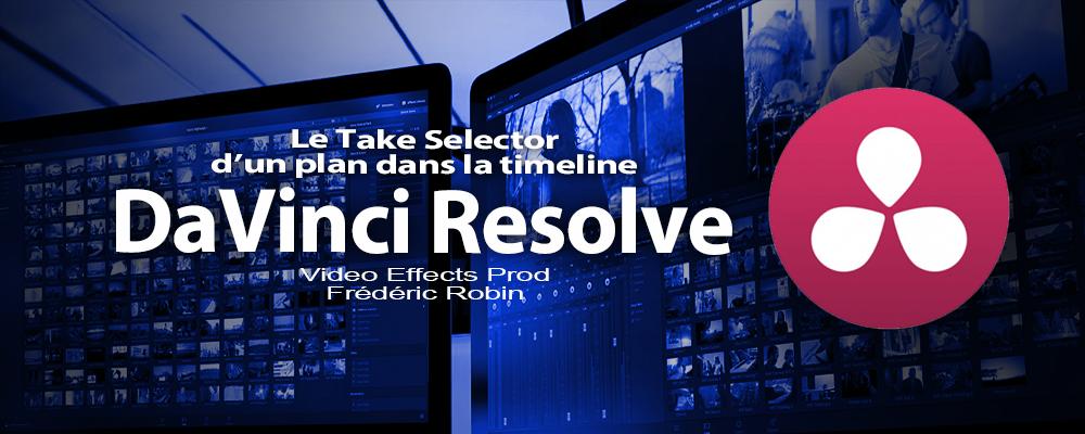 DaVinci Resolve 12 : Le Take Selector (#video29)