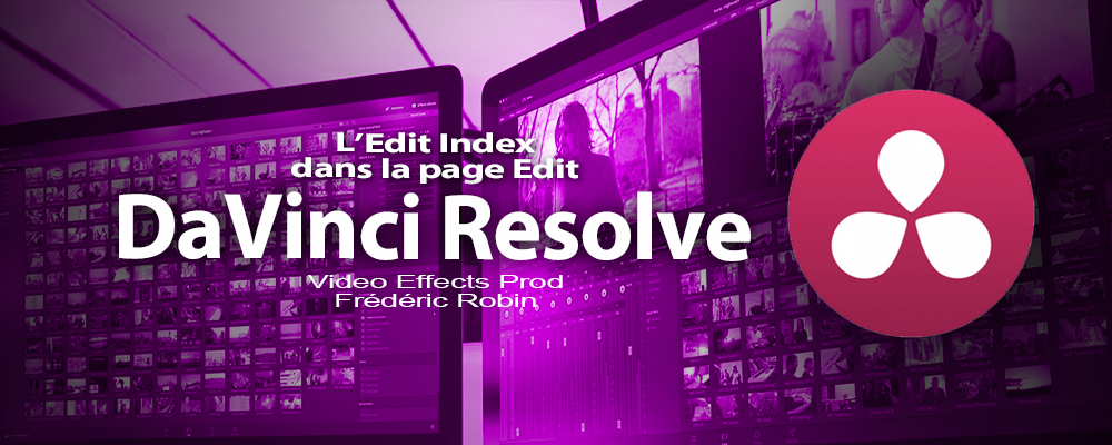 DaVinci Resolve 12 : L'Edit Index de la page Edit (#video33)