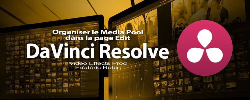 DaVinci Resolve 12 : Organiser le Media Pool de la page Edit (#video34)