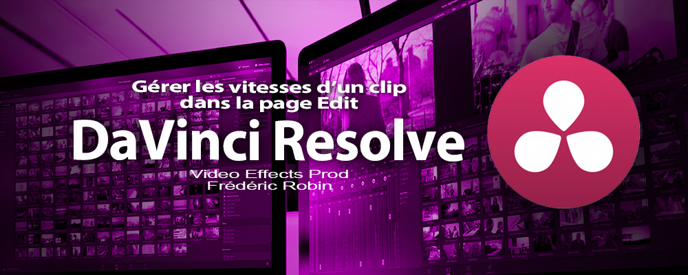 DaVinci Resolve 12 : Gérer les vitesses d'un clip (#video38)