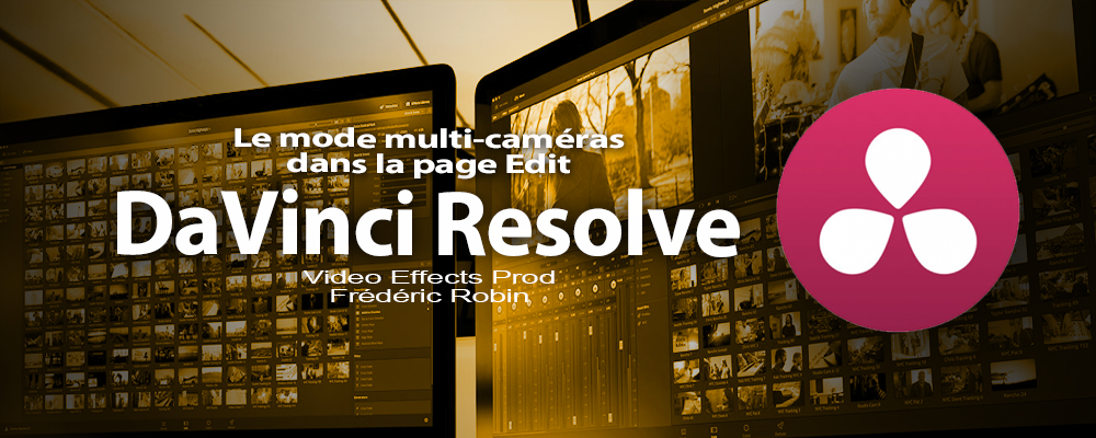 DaVinci Resolve 12 : Travailler avec le mode multi-caméras (#video41)