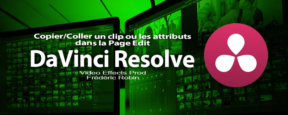 DaVinci Resolve 12 : Copier / coller un clip ou les attributs (#video44)