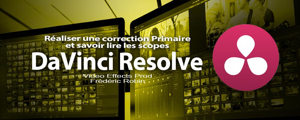 DaVinci Resolve 12 : Corrections Primaires et scopes (#video49)