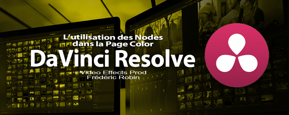 DaVinci Resolve 12 : L'utilisation des Nodes (#video52)