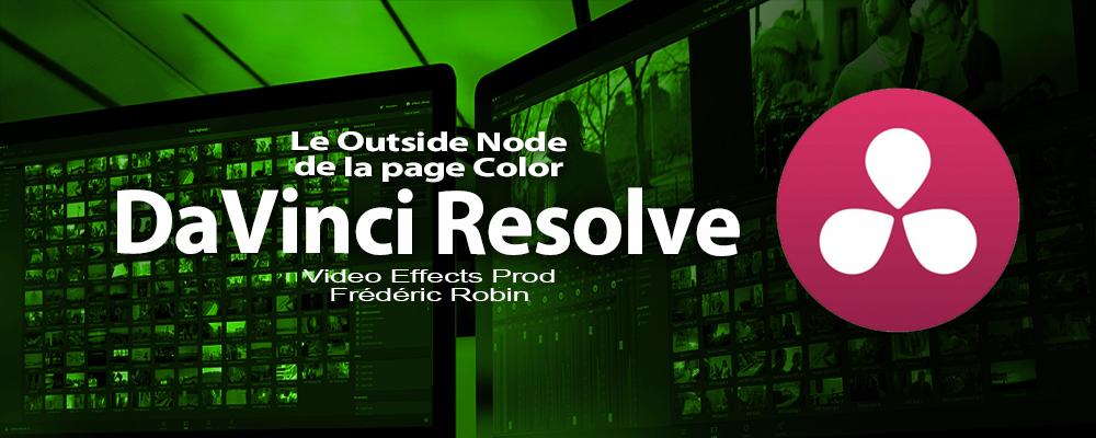 DaVinci Resolve 12 : Le Outside Node (#video53)