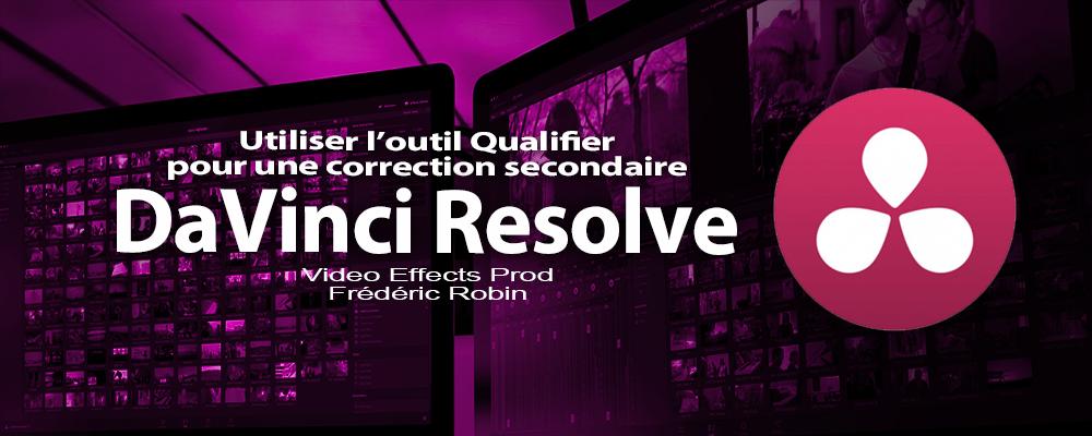 DaVinci Resolve 12 : Utiliser l'outil Qualifier (#video54)