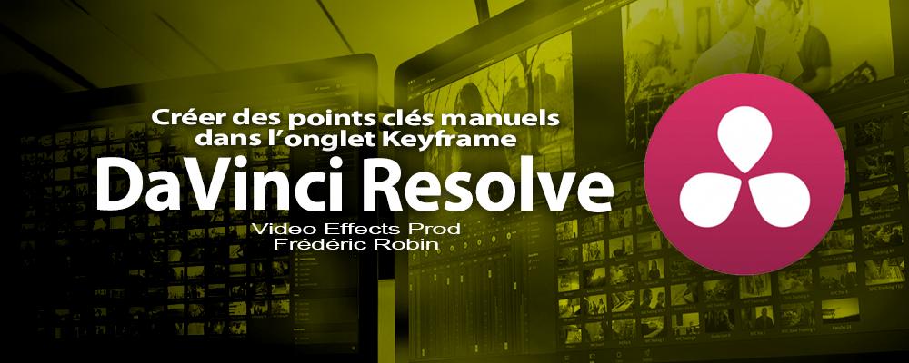 DaVinci Resolve 12 : Créer des points clés manuels (#video62)