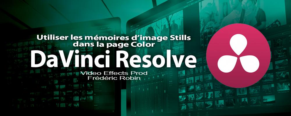 DaVinci Resolve 12 : Utiliser les mémoires d'images Still (#video63)