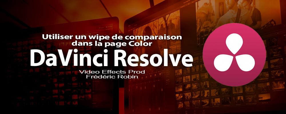 DaVinci Resolve 12 : Utiliser un wipe de comparaison (#video64)