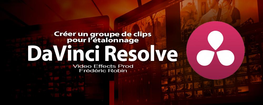 DaVinci Resolve 12 : Créer des groupes de clips pour l'étalonnage (#video70)