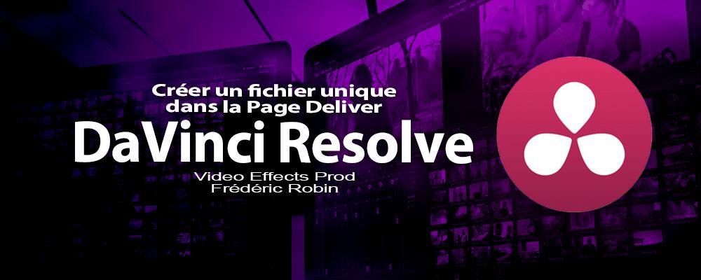 DaVinci Resolve 12 : Page Deliver Créer un fichier unique (#video84)