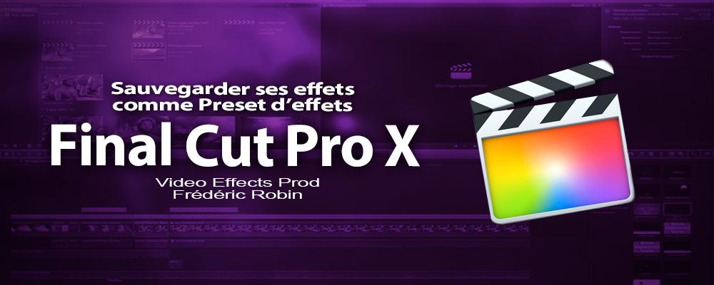 FCPX 10.2 : Sauvegarder les presets d'effets