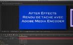 After Effects : Rendre en tâche de fond avec Media Encoder