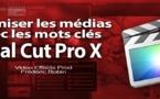FCPX 10.1 Organiser les médias avec des mots clés (vidéo 6)