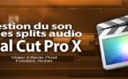 FCPX 10.1 : Gestion du son et du split audio (vidéo 17)