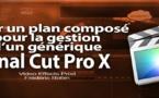 FCPX 10.1 : Créer un plan composé pour la gestion d'un générique (vidéo 34)