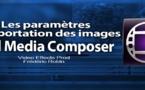 Avid Media Composer 7 : Paramètres d'importation des images