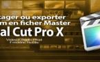FCPX 10.1 : Partager ou exporter un film en fichier Master (video 56)