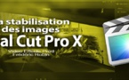 FCPX 10.1 : La stabilisation des images (video 59)