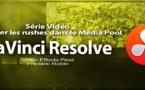 DaVinci Resolve 11 : Importer les rushes dans le Média Pool #3