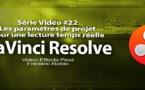 DaVinci Resolve 11 : Les paramètres projet pour une lecture en temps réelle #22