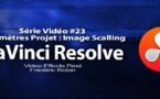 DaVinci Resolve 11 : les paramètres de scalling #23