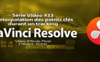 DaVinci Resolve 11 : L'interpolation des points clés durant le tracking #33