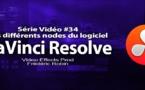 DaVinci Resolve 11 : les différents nodes du logiciel #34