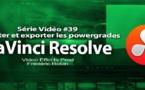 DaVinci Resolve 11 : importer et exporter les powergrades #39