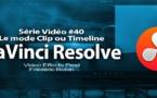 DaVinci Resolve 11 : Le mode Clip ou Timeline de la page Color #40