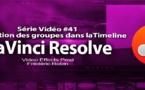 DaVinci Resolve 11 : L'utilisation des groupes dans la timeline #41