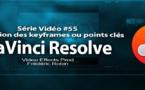 DaVinci Resolve 11 : Introduction à l'animation des Keyframes #55