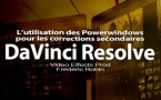 DaVinci Resolve 12 : L'utilisation des Powerwindows (#video57)