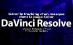 DaVinci Resolve 12 : Gérer le tracking d'un masque (#video59)