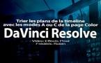 DaVinci Resolve 12 : Trier la timeline en mode A ou C (#video73)