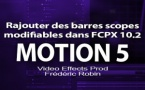Motion 5 : Rajouter des barres scopes modifiables (Part 3)