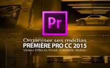 Première Pro CC 2015-3 : Organiser ses médias