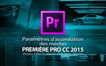 Première Pro CC 22015-3 : paramètres d'assimilation des médias