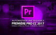 Première Pro CC 2017 : automatiser une séquence