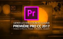 Première Pro CC 2017 : gérer les raccourcis clavier