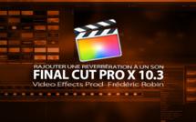 FCPX 10.3 : Rajouter une réverbération à un son dans un montage