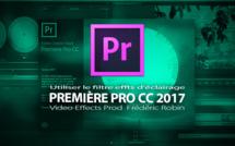 Première Pro CC 2017 : Utiliser le filtre effets d'éclairage